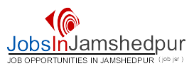 jobs in Jamshedpur